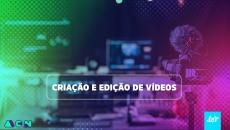 Criação e Edição de Vídeos